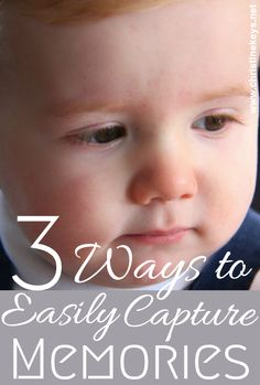3 Ways to Easily Capture Memories of Your Children Parenting Articles, Good Parenting, Parenting Hacks, Christian Women Blogs, Advice For New Moms, Christian Parenting, How To Better Yourself, Marriage Advice, Baby Kids