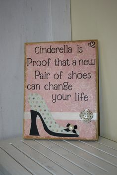 Cinderella is proof that a new pair of shoes can change your life!