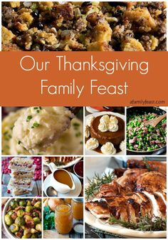 Our Thanksgiving Family Feast - A delicious collection of recipes that we make every year for our own family's Thanksgiving dinner!