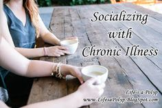 Life's a Polyp: Balancing Chronic Illness and Socializing Mental Illness, Chronic Illness, Health Day, Social Activities, Drinking Coffee, Best Relationship, Introvert, Feel Better, Psychology