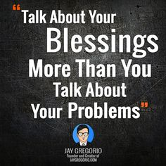 Talk About Your Blessing More Than You Talk About Your Problems Motivational Quotes For Entrepreneurs, Understanding Yourself, Blessing, The Creator, Inspirational Quotes, Let It Be, Life Coach Quotes, Inspiring Quotes, Quotes Inspirational