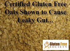 Oats shown to cause leaky gut...