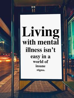 If the world were honest about mental health, we'd say that mental illness isn't the issue: our treatment of mental illness is.