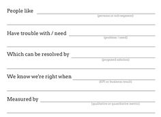 Hypothesis Template (from Lean UX / Lean Startup)