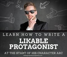 How can writers create instantly likable protagonists when the characters have to start their arcs as less-than-perfect people? Find out what you can do!