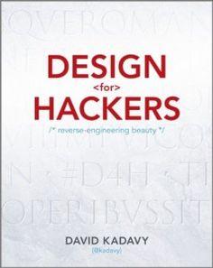 Episode 95 - David Kadavy: Author of Design for Hackers: Reverse-Engineering Beauty, design guru.