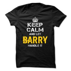Keep Calm Let BARRY Handle It T Shirts, Hoodies. Check price ==► https://www.sunfrog.com/Funny/Keep-Calm-Let-BARRY-Handle-It.html?41382