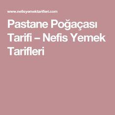 Pastane Poğaçası Tarifi – Nefis Yemek Tarifleri