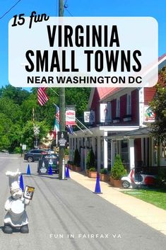 Visit 15 fun Northern Virginia small towns for local flavor, classic Main Streets, outdoor adventures, and weekend getaways near Washington DC.