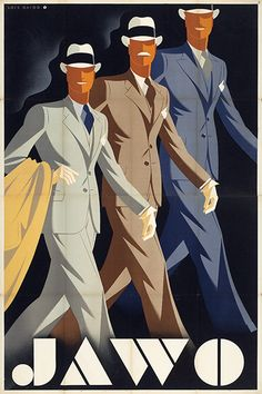 Art deco poster design for men's wear, Kaufhaus JAWO, Vienna. Using the bold font, which was designed by Josef Albers. Via pl. Art Deco Illustration, Illustrations, Old Poster, Retro Poster, Vintage Advertisements, Vintage Ads, Vintage Posters, Vintage Style, Art Nouveau