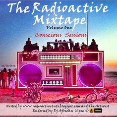 """Have You Heard the Radioactive Mixtape yet? cc @2tukani #ZimHipHop    On the 21st of Octoberradioactivetuts.blogspot.comreleased their first mixtape compilation entitled """"The Radioactive Mixtape Vol.1 - Conscious Sessions"""". This mixtape is basically a compilation of 10 Hip hop tracks by artists based around the world selected by the radioactive blog team and endorsed by the Spanish DJDJ Afreekawho is a very passionate supporter of conscious Hip-Hop and she runs her own club in SpainStudio…"""