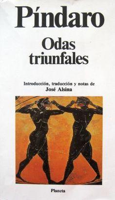 Odas triunfales / Pindaro ; introducción, traducción y notas de José Alsina - Barcelona : Planeta, 1990