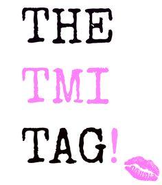 The TMI tag- <3