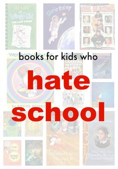 Books for kids who hate school.