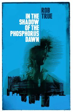 """""""As debuts go, this is a knockout,"""" says Tony about Rob True's latest book, IN THE SHADOW OF THE PHOSPHOROUS DAWN, now out from Influx Press. #amreading Irvine Welsh, Acquired Taste, Horror Books, City Landscape, Fiction Writing, Latest Books, History Books, Thriller, Dawn"""