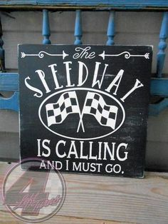 The Speedway is Calling and I Must Go hand painted wood sign from Poverty Barn and 4 Left Turns. Dirt Track Racing, Nascar Racing, Drag Racing, Wood Painting Art, Wood Art, Sprint Cars, Race Cars, Painted Wood Signs, Hand Painted