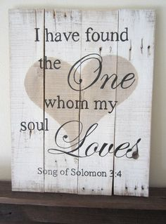 Items similar to Large Reclaimed Wood Sign - Barn Wood Art Bible Verse - I Have Found the One Whom My Soul Loves - Song of Solomon - Scripture Art on Etsy Barn Wood Signs, Pallet Signs, Wooden Signs, Pallet Art, Rustic Signs, 365 Jar, Photo Polaroid, Wood Crafts, Diy Crafts
