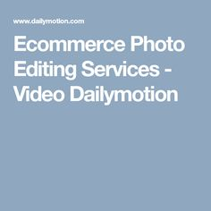 Ecommerce Photo Editing Services - Video Dailymotion