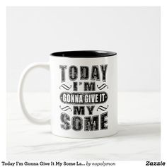 Today Im Gonna Give It My Some Lazy Saying Mug - kitchen gifts diy ideas decor special unique individual customized Hot Coffee, Coffee Mugs, Unique Gifts, Best Gifts, Customised Mugs, Mugs For Men, Retro Humor, Coffee Quotes, Funny Mugs