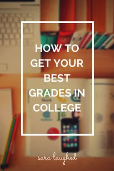 How to Get Your Best Grades in College - Sara Laughed I love this so much! Especially the studying and note taking part