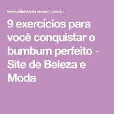 9 exercícios para você conquistar o bumbum perfeito - Site de Beleza e Moda