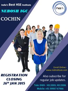 India's no1 HSE international institute NIST is bringing you an opportunity to possess globally recognized NEBOSH courses which offers a range of qualifications for people in health and safety field. Upgrade your career growth by registering your NEBOSH IGC course in Cochin for the batch that is going to be held on coming 27th January 2015.