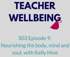 Season 3 Teacher Wellbeing Podcast SM Episode 9