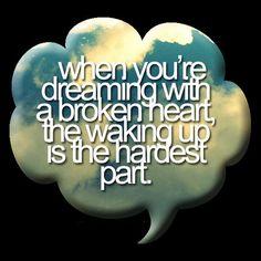 song, dream, brokenheart, broken heart quotes