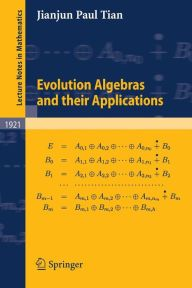 Evolution Algebras and their Applications / Edition 1 by Jianjun Paul Tian Download