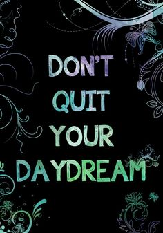 The House of Muses: Don't Quit Your Daydream