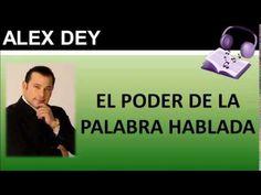 El Poder De La Palabra Hablada   Como Hablar En Publico   Alex Dey https://www.youtube.com/watch?v=vhKm0GzMvE0