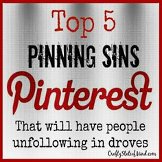Are you guilty of these Pinterest no-no's?  Here are 5 pinning sins that you will want to avoid if you want to keep your follower count from dropping like a rock.  #blogging #workathome