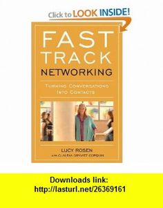 Fast Track Networking Turning Conversations Into Contacts (9781601631213) Lucy Rosen, Laura Berman Fortgang, Claudia Gryvatz Copquin , ISBN-10: 1601631219  , ISBN-13: 978-1601631213 ,  , tutorials , pdf , ebook , torrent , downloads , rapidshare , filesonic , hotfile , megaupload , fileserve Turning, Conversation, Track, Pdf, Tutorials, Runway, Woodturning, Wood Turning, Track And Field