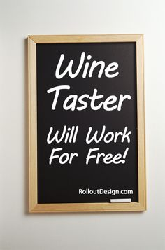 .....or will work for wine:)
