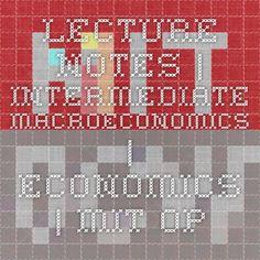 Lecture Notes   Intermediate Macroeconomics   Economics   MIT OpenCourseWare