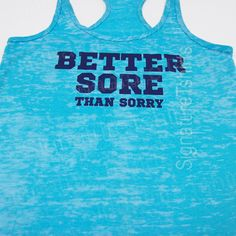 Better Sore Than Sorry Womens Workout Stronger Tank top Racer back Burnout clothing fitness gym Tahiti blue. $22.00, via Etsy.