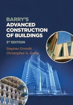 Download Free Barry's Advanced Construction of Buildings 3rd Edition by Robin Barry's