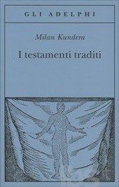 I testamenti traditi, Kundera Milian