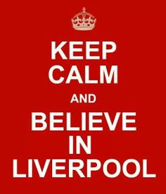 Keep calm and believe in Liverpool! Liverpool Home, Liverpool Football Club, Ynwa Liverpool, Steven Gerrard Liverpool, This Is Anfield, Toronto Fc, Jokes Quotes, Life Quotes, European Cup