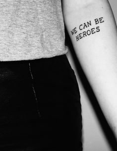 heroes//david bowie if I ever get a tattoo, it will be Bowie 10 Tattoo, Tattoo Line, Piercing Tattoo, Tattoo Quotes, Tattoo Lyrics, Hero Tattoo, Music Lyric Tattoos, Trendy Tattoos, Love Tattoos