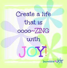Joy quote via www.Facebook.com/IncredibleJoy