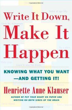 Write It Down Make It Happen: Knowing What You Want And Getting It: Amazon.de: Henriette Anne Klauser: Fremdsprachige Bücher