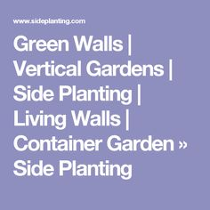 Green Walls | Vertical Gardens | Side Planting | Living Walls | Container Garden » Side Planting