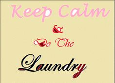 Keep Calm And Laundry  #laundry #keepcalm #toplaundrysorters