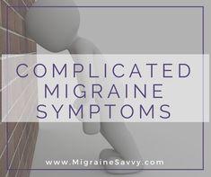 natural headache remedies Complicated Migraine Symptoms To Watch For Complicated Migraine, Complex Migraine, Severe Migraine, Chronic Migraines, Migraine Relief, Chronic Fatigue, Chronic Illness, Chronic Pain, Migraine Solution