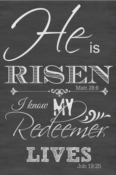 HE IS RISEN PRINTABLE CHALKBOARD ART - Let's celebrate the real reason for Easter with this ready-to-frame chalkboard art! Just copy and print on cardstock and frame. This would make a great addition to your Easter table or to any Easter basket! Jesus Copy, Rise Quotes, My Redeemer Lives, Resurrection Day, Easter Quotes, Easter Sayings, Easter Projects, Easter Ideas, Easter Decor