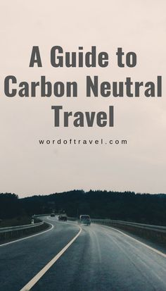 Whether at home or abroad, aiming for a carbon neutral lifestyle should be at the top of agenda. We explore what your carbon footprint is and how you can reduce it Travel Guides, Travel Tips, Travel Destinations, Travel Hacks, Slow Travel, Travel Usa, Florida Travel, Mexico Travel, Paris Travel