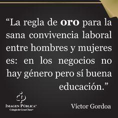 Por Víctor Gordoa, Rector del Colegio de Consultores en Imagen Pública.