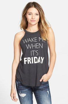 Recycled+Karma+'Wake+Me+Up+When+It's+Friday'+Graphic+Tank+(Juniors)+available+at+#Nordstrom