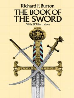 The Book of the Sword by Sir Richard F. Burton  Eloquent, exceptionally erudite history of the 'Queen of Weapons.' Traces sword's origin — from prehistory to its full growth during early Roman Empire. Discusses earliest weapons of stone, bone, horn and wood as well as variations: sabre, broadsword, cutlass, scimitar and more. Enhanced by nearly 300 excellent line drawings.
